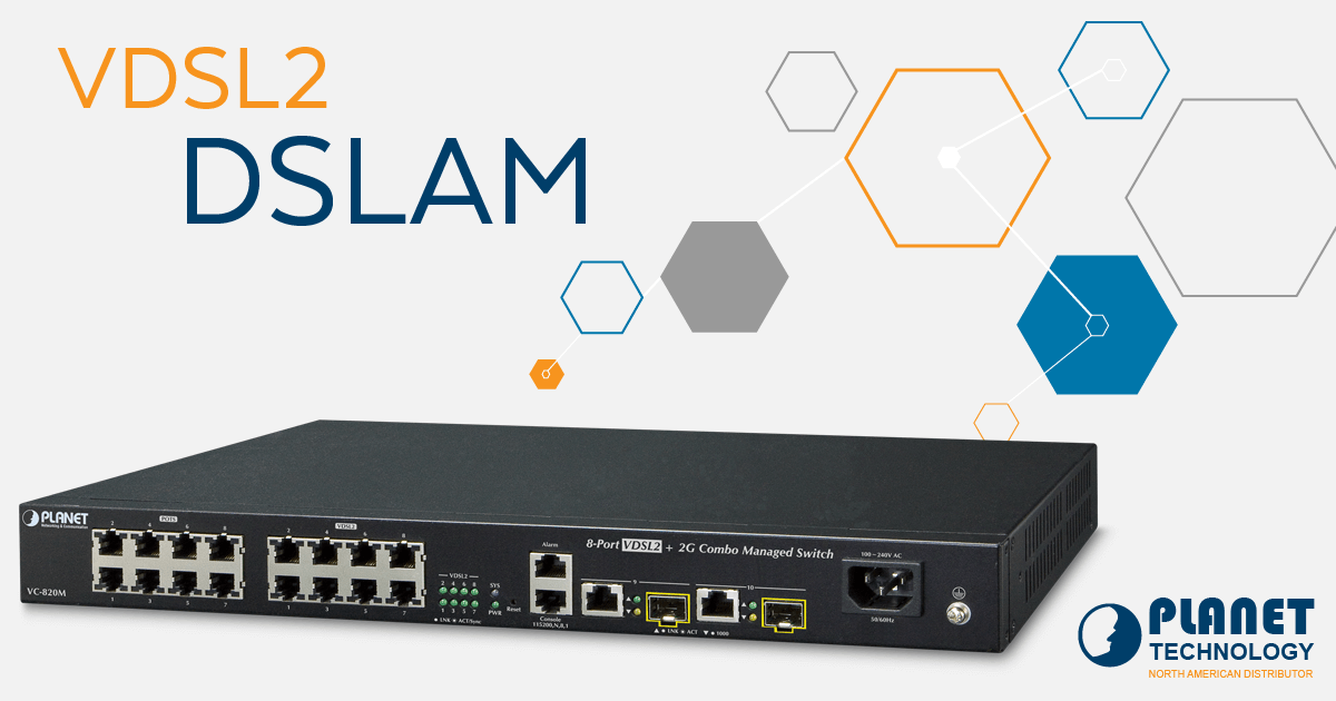 Vdsl2 Dslam Networking Devices Planet Planetech Usa