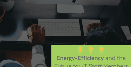 Energy Efficiency and the Future for IT Staff Members