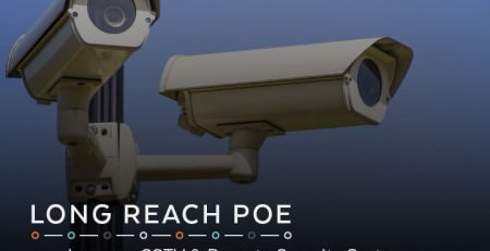 Long Reach PoE | Improve CCTV & Remote Security Systems
