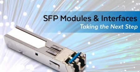 SFP Modules & Interfaces | Taking the Next Step