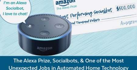 The Alexa Prize, Socialbots and One of the Most Unexpected Jobs in Automated Home Technology
