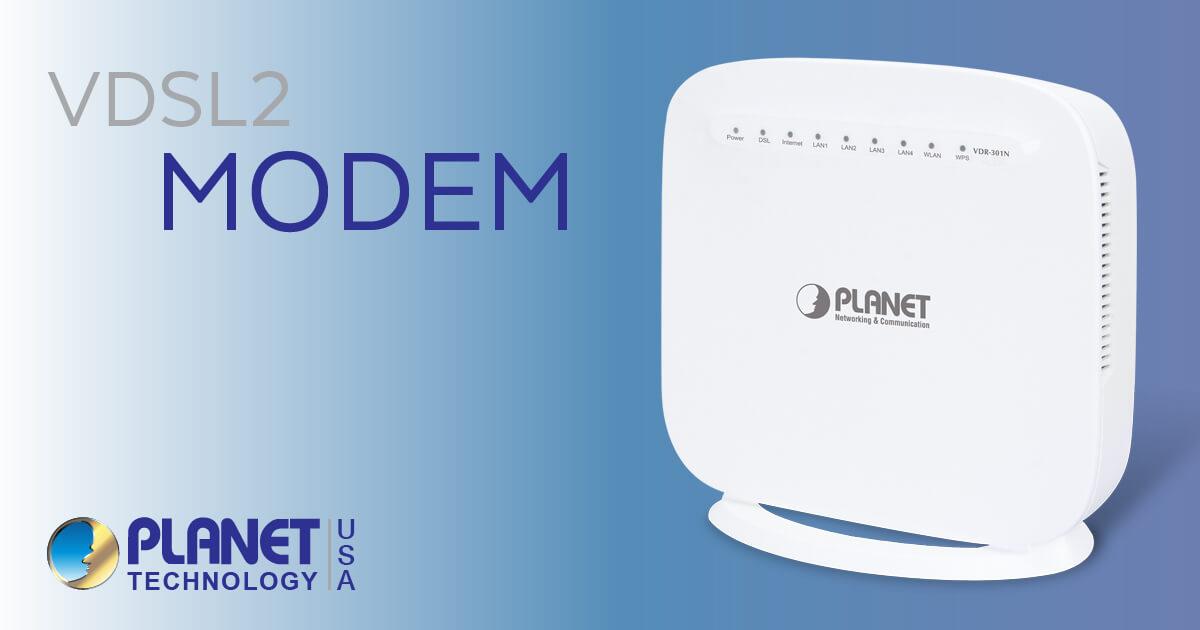 VDSL2 Modems - DSL by PLANET | Planetech USA