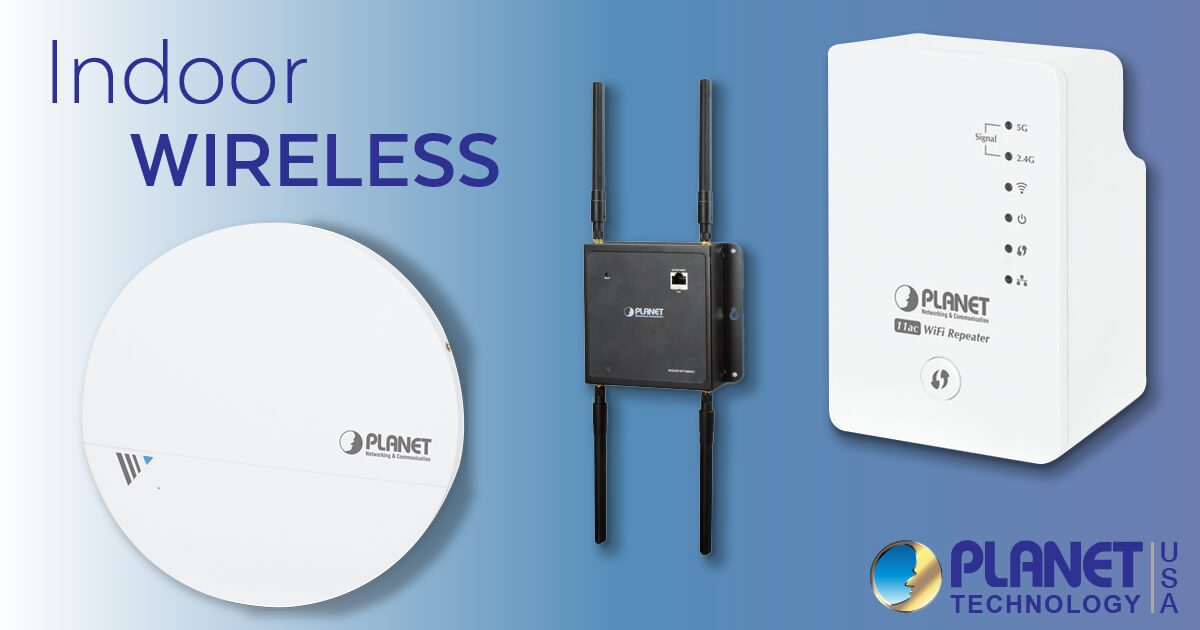 Indoor Wireless Solutions by PLANET | Planetech USA