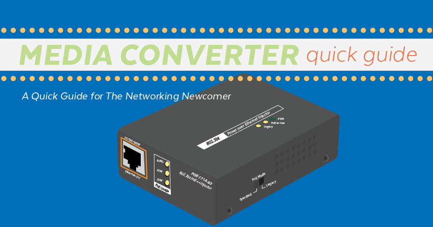 The Media Converter | A Quick Guide for The Networking Newcomer