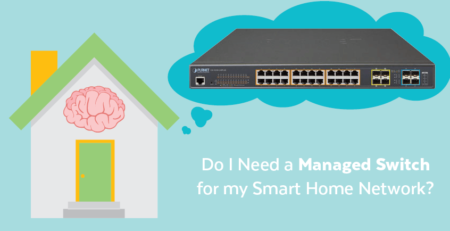 Do I Need a Managed Switch for my Smart Home Network?