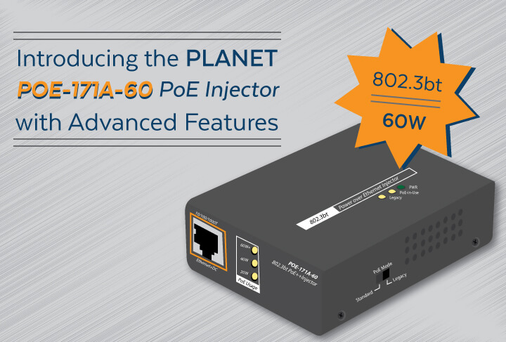 Introducing the PLANET POE-171A-60 POE Injector with Advanced Features