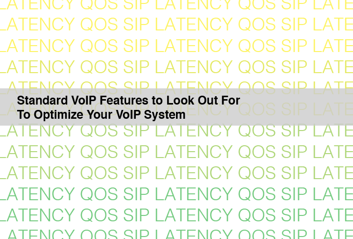Standard VoIP Features To Never Neglect That Will Optimize Your VoIP System