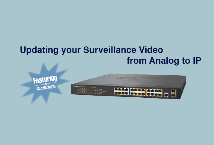 Updating your Surveillance Video from Analog to IP