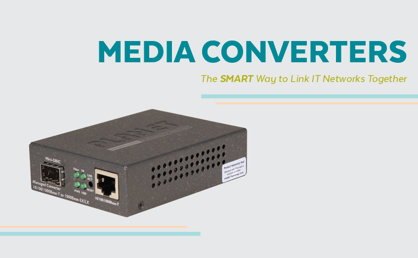 Media Converters – The SMART Way to Link IT Networks Together